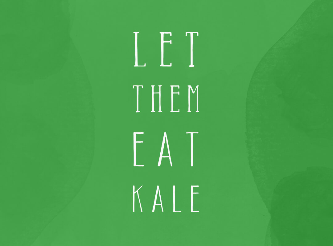Let Them Eat Kale t-shirts, stickers