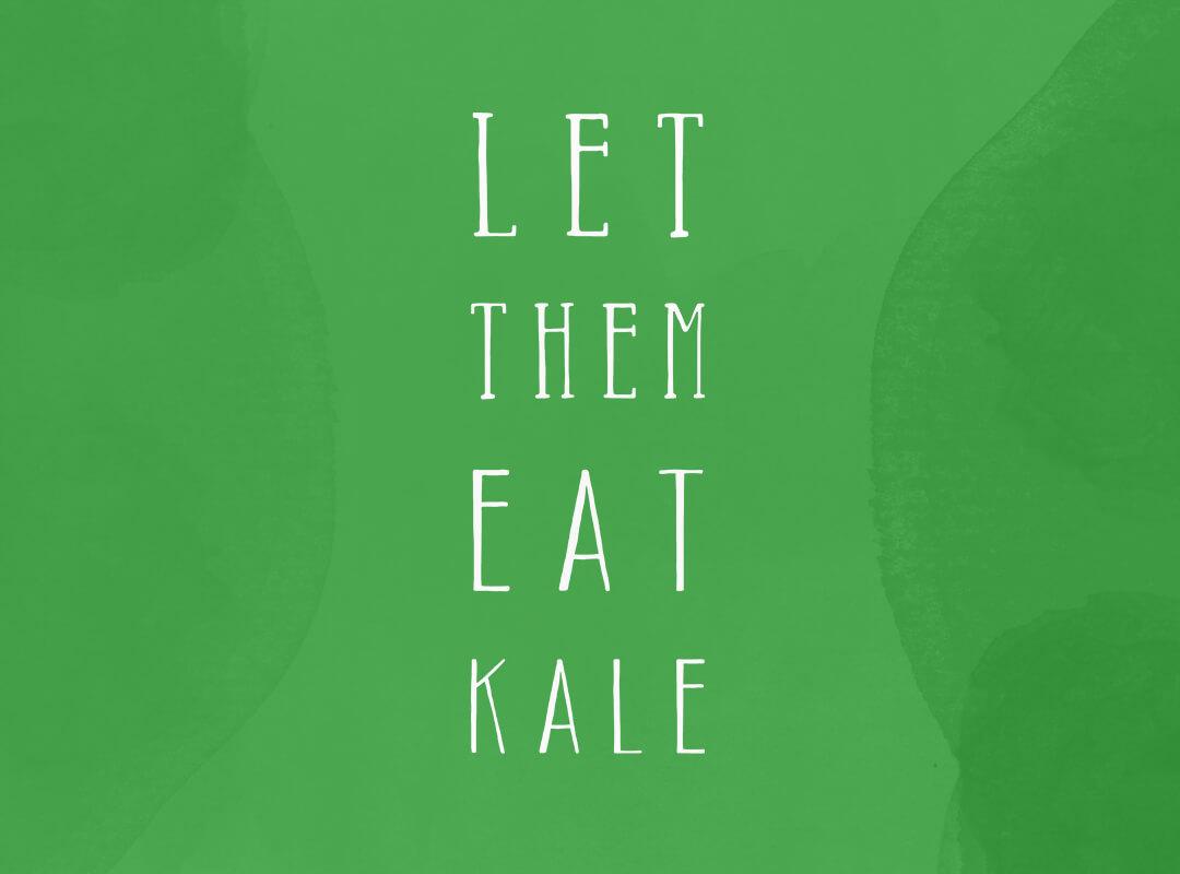 Let Them Eat Kale t-shirts, stickers