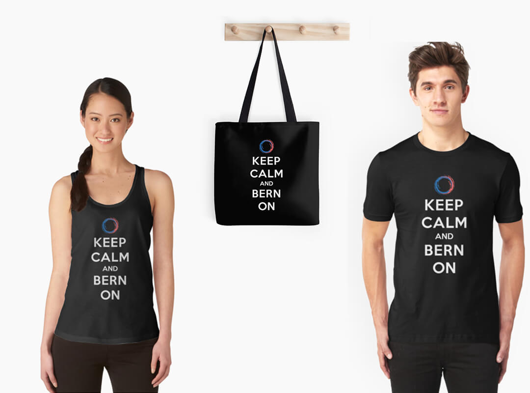 Keep Calm and Bern On t-shirts tank tops stickers tote bag