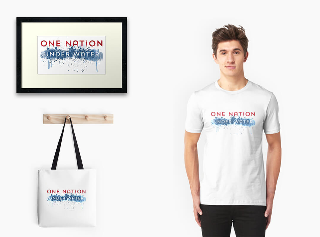One Nation Under Water t-shirt poster totebag