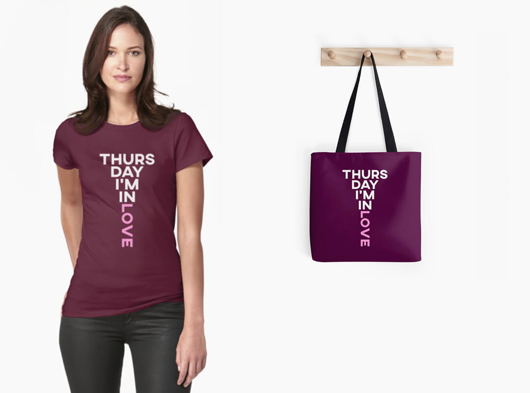 Thursday I'm in Love t-shirts tote bags