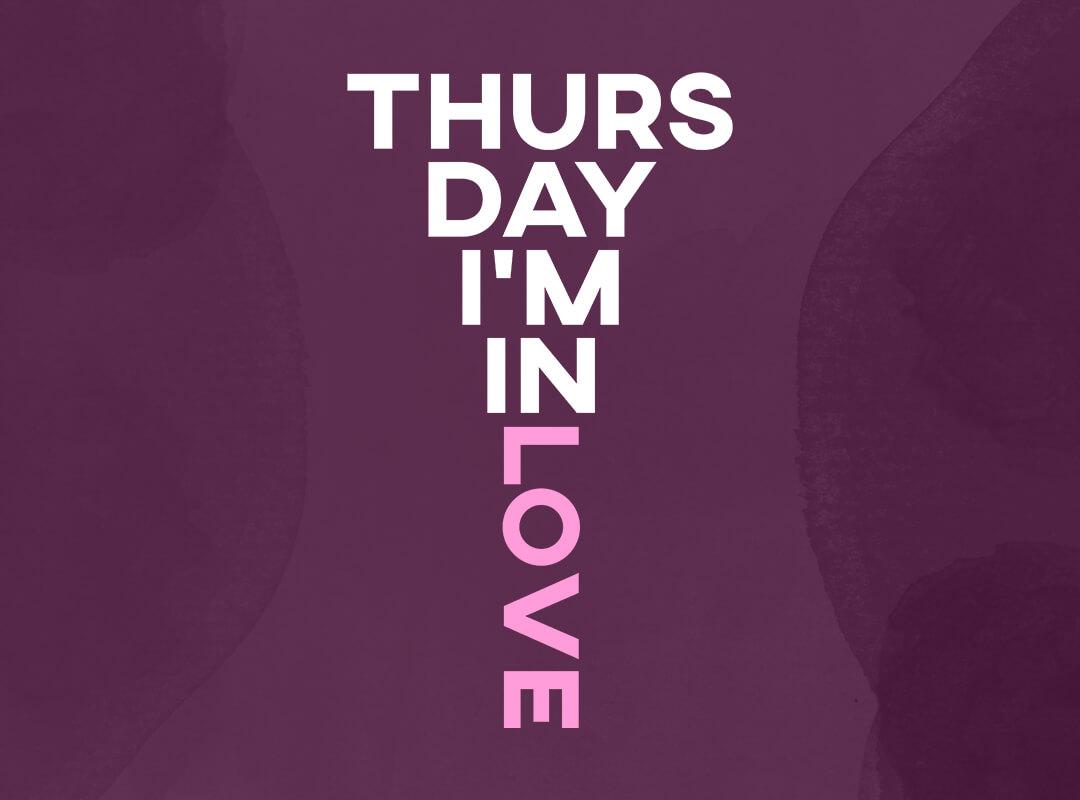 Thursday I'm in Love