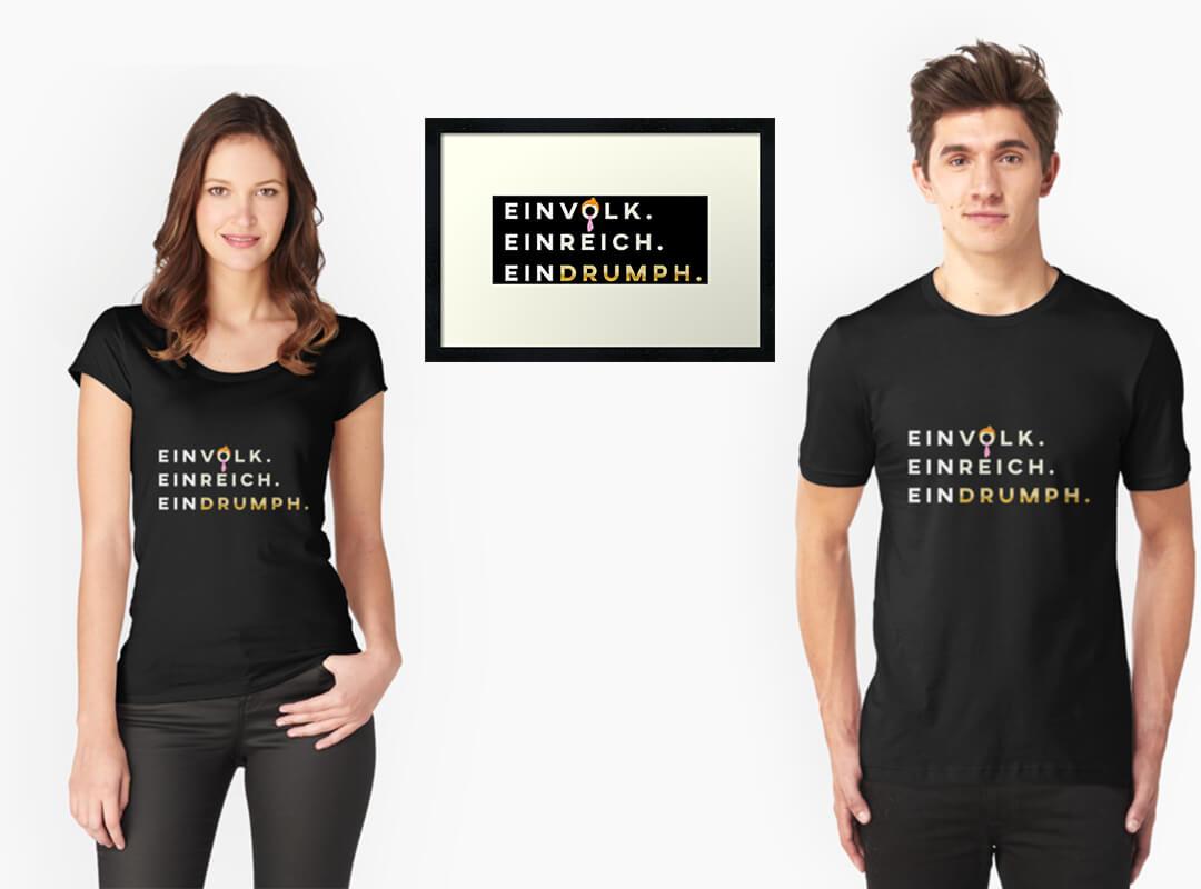 Ein Volk. Ein Reich. Ein Drumph. T-shirts Stickers Posters Totes
