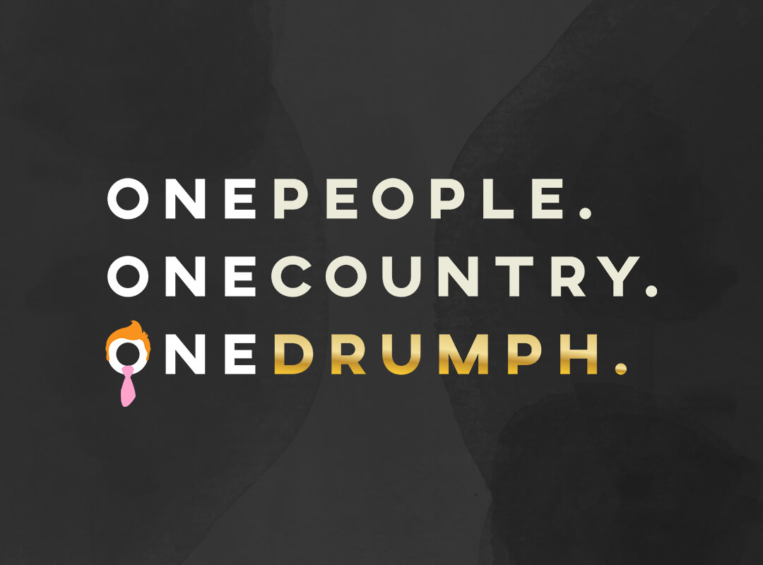 One People. One Country. One Drumph. T-shirts, Stickers & Totes