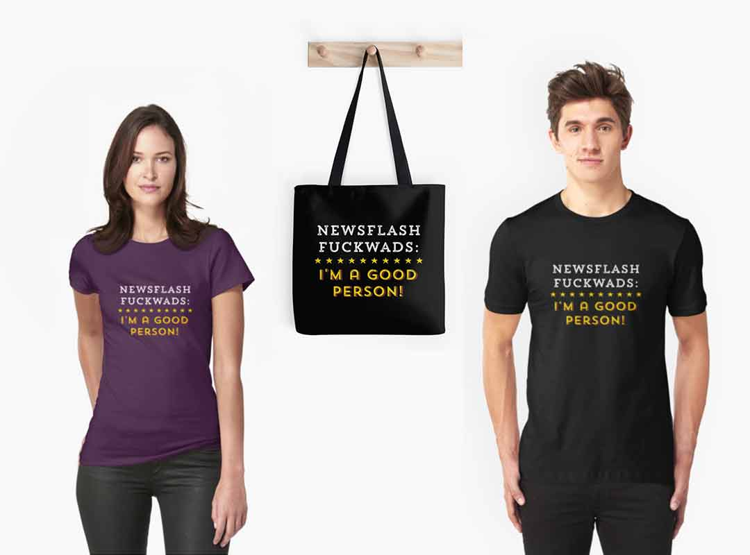 Newsflash Good Person T-shirts Stickers Tote Bags