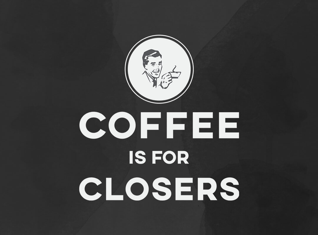 Coffee is for closers t-shirts