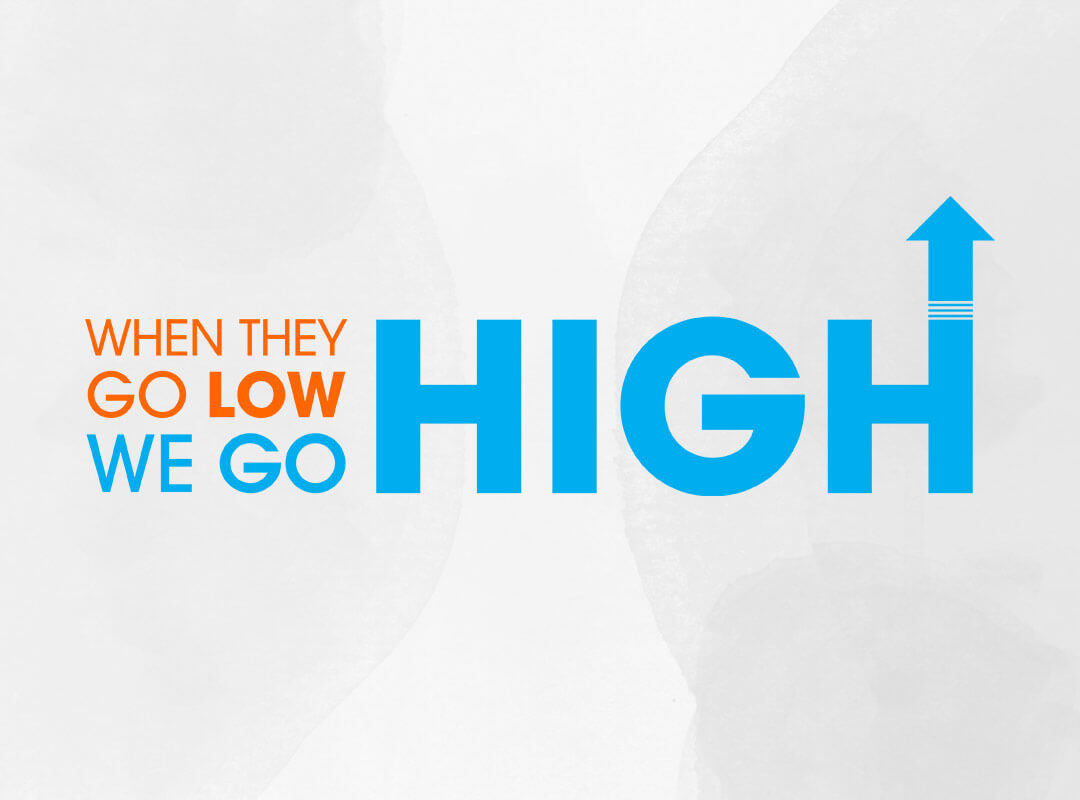 When they go low we go high. Michelle Obama Quote t-shirts.