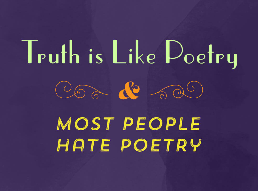 Truth is Like Poetry Most People Hate Poetry Shirts