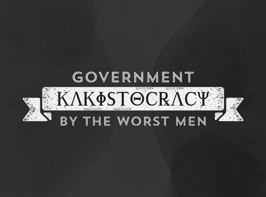 Kakistocracy - Government by the Worst Men T-shirts, Stickers, Tote Girls