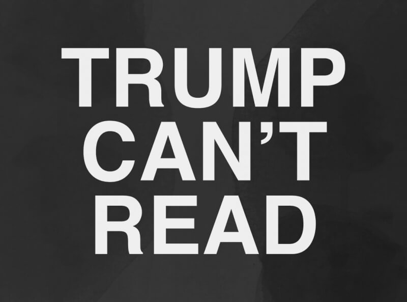 Trump Can't Read T-shirts