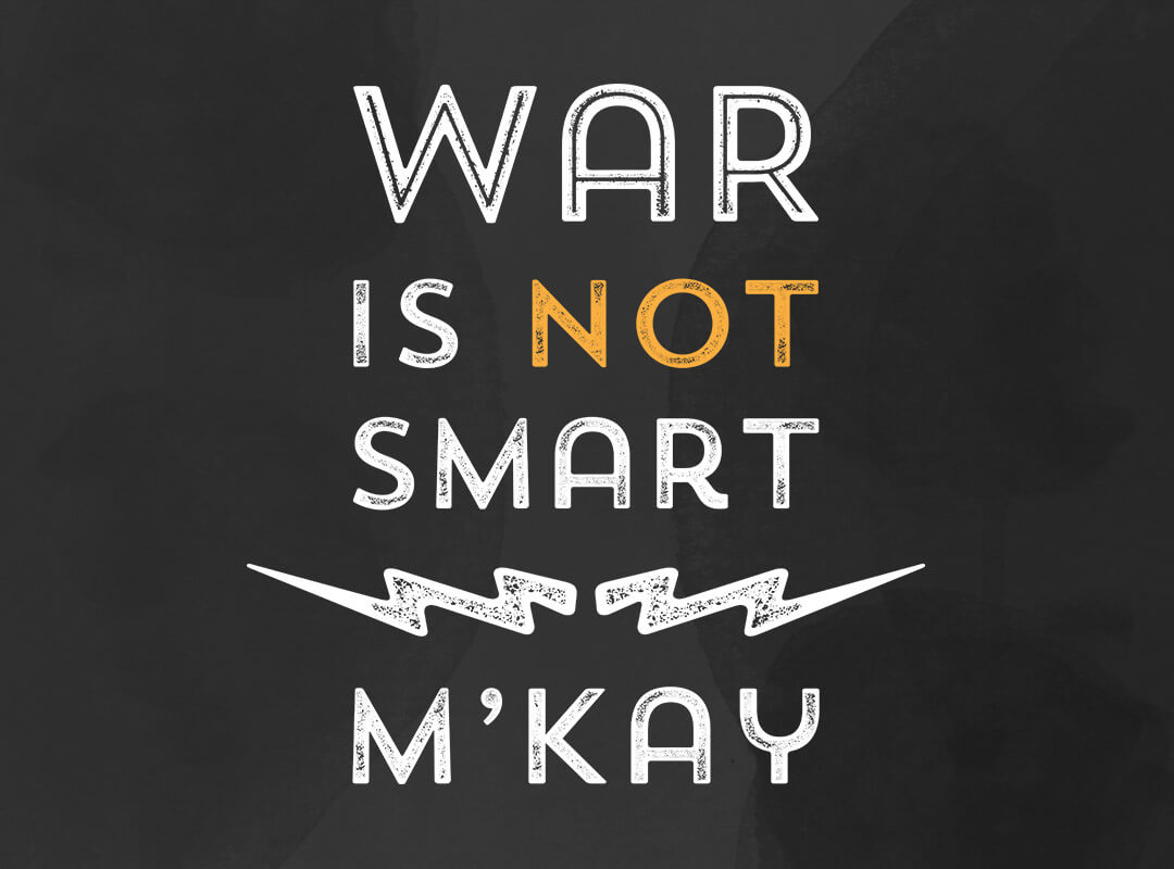 War is not smart t-shirts