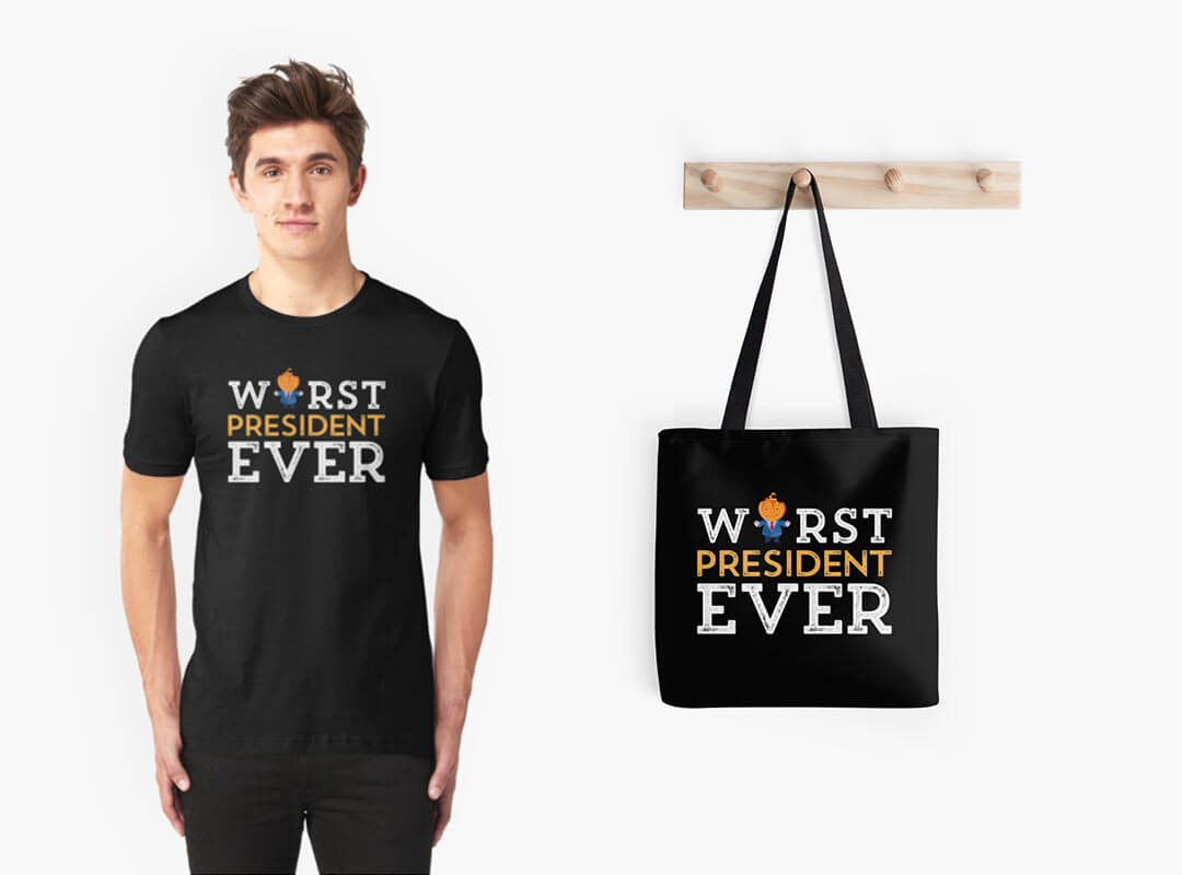 Trump Worst President Ever. Anti Trump T-shirts, Tote Bags and Stickers