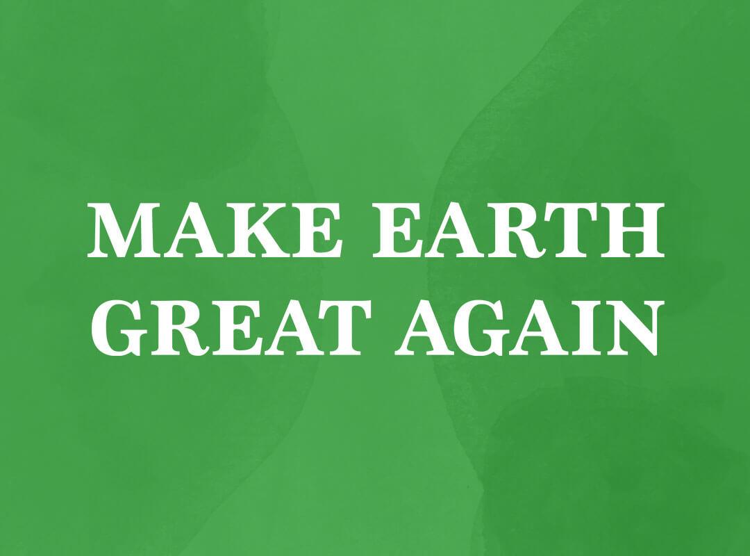 Make earth great again t-shirts