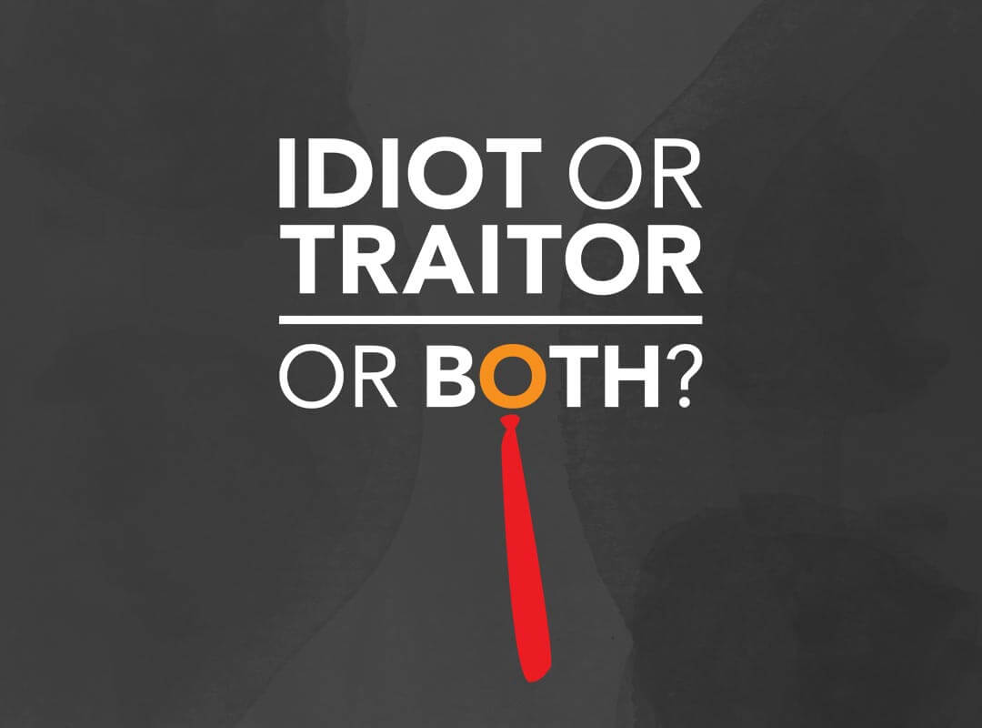idiot traitor both shirt poster sticker