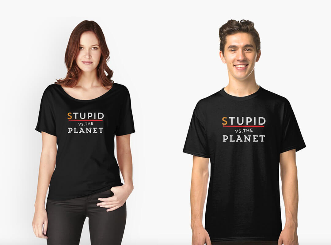 Stupid vs Planet Anti Trump T-shirts