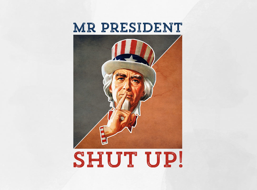 Mr President Uncle Sam Shut Up T-shirt Stickers
