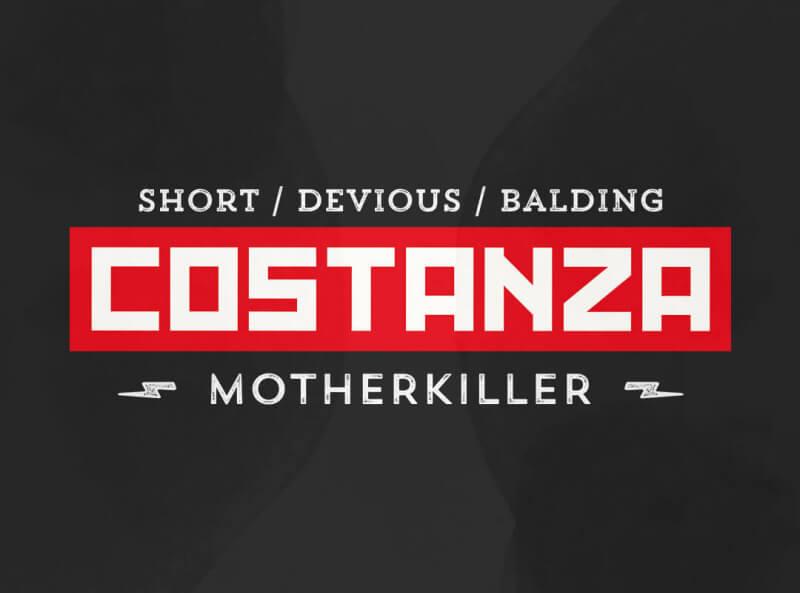 Short, devious, balding – Costanza - Motherkiller